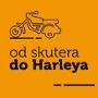 DRUGA EDYCJA PROGRAMU ''OD SKUTERA DO HARLEYA''