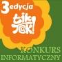 Trzeci Ogólnopolski Konkurs Informatyczny T.I.K? – TAK!